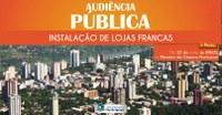 Audiência Pública sobre a instalação das lojas francas será realizada nesta segunda-feira (25)
