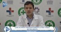 FOZ CONTRA O VÍRUS: Médico do Hospital Municipal traz orientações fundamentais