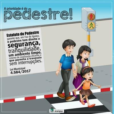 No trânsito, a prioridade é do pedestre! Já está em vigor a Lei Municipal 4.584/2017 que criou o Estatuto do Pedestre