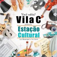 Vila C poderá ter estação cultural‼